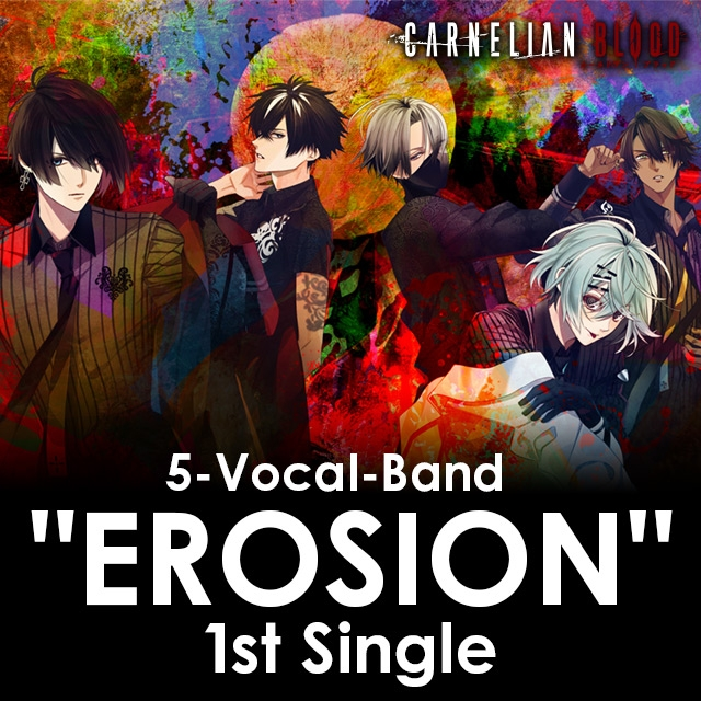 "From a Spicy Peak  5-Vocal-Band ""EROSION"" 1st Single from CARNELIAN BLOOD"